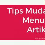 Tips Lancar & Mudah Menulis Artikel Blog